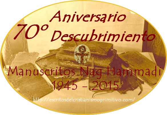 · 70º Aniversario Descubrimiento Codices Nag Hammadi · 1945 - 2015 · 70 th Anniversary Discovery of the Nag Hammadi Library ·