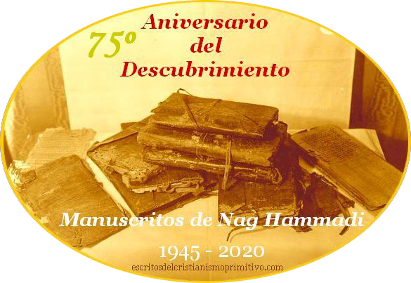 · 75º Aniversario Descubrimiento Codices Nag Hammadi · 1945 - 2020 · 75 th Anniversary Discovery of the Nag Hammadi Library ·